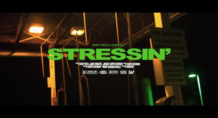 Stressin' – Baby Fresh & Bonafide (Official Video)