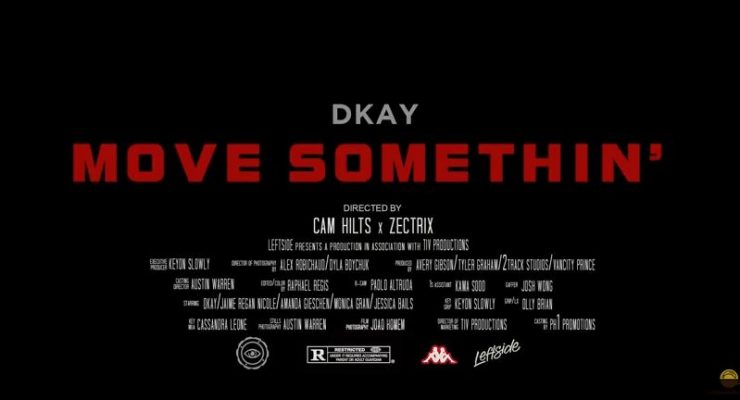 Dkay – Move Somethin' (Official Music Video)